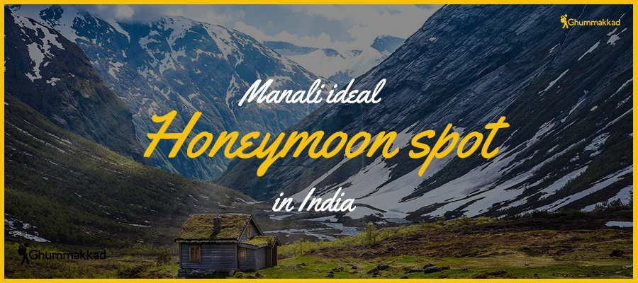 Manali ideal honeymoon spot in India